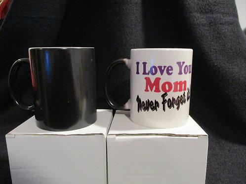 #606 I love you mom Never forget it mug