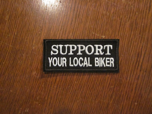 SUPPORT YOUR LOCAL BIKER  PATCH