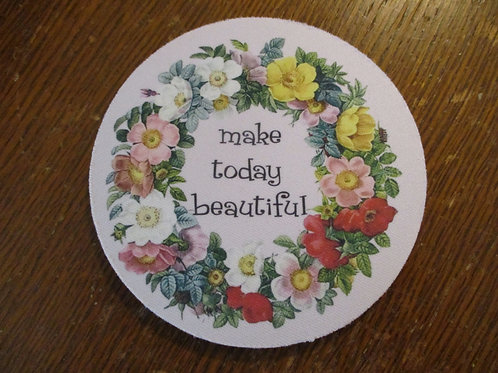 #107 make today beautiful single coaster