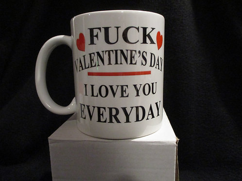 #903 Fuck Valentines day mug
