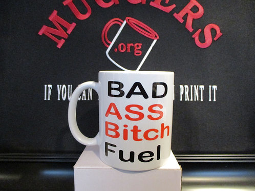 #1020 Bad Ass Bitch Fuel mug