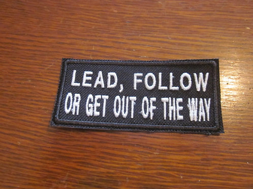 LEAD FOLLOW OR GET OUT OF THE WAY PATCH