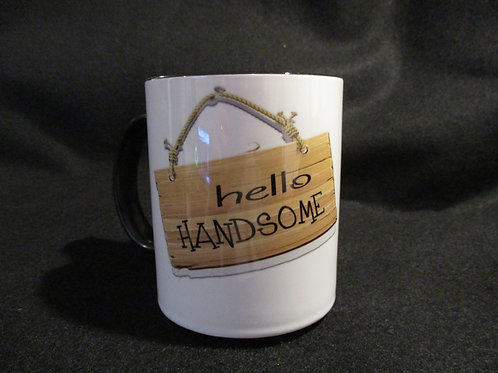 #707 Hello Handsome mug