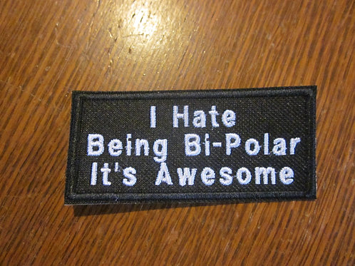 I hate being Bi-polar it's awesome patch