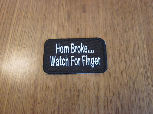 HORN BROKE...WATCH FOR FINGER PATCH