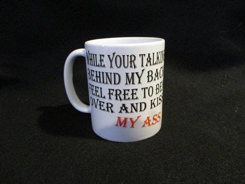 #160 while you're talking behind my back mug