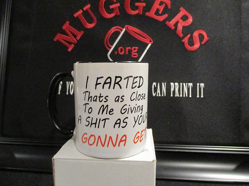 #789 I farted..giving a shit as I'm gonna get mug