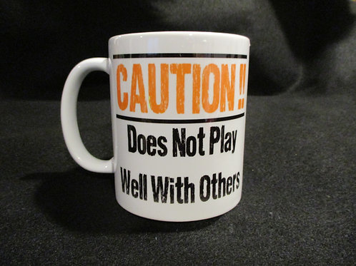 #705 Caution.. does not play well mug