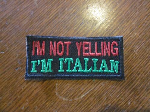I'M NOT YELLING I'M ITALIAN PATCH