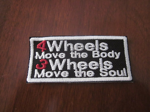 4 wheels move the body 3 wheels the soul..patch
