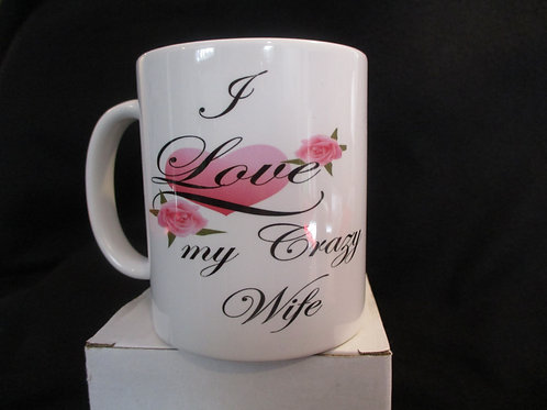 #599  I love my crazy wife mug