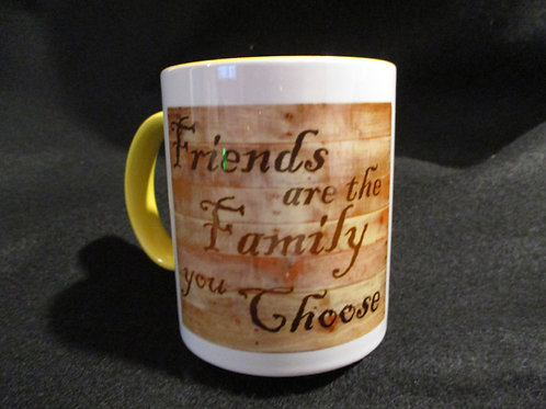 #710 Friends are family you choose. mug