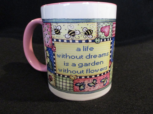 #241 Life without dreams is a garden without flowers mug