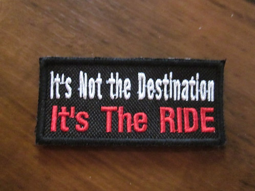 ITS NOT THE DESTINATION ITS THE RIDE PATCH
