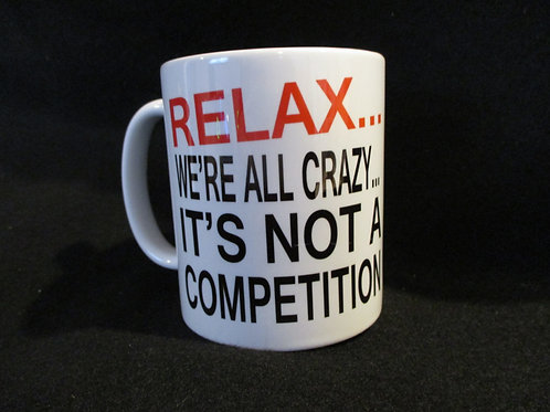 #192 Relax .. we are all crazy... mug