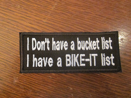 I DON'T HAVE A BUCKET LIST I HAVE A BIKE-IT LIST