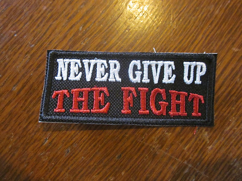 NEVER GIVE UP THE FIGHT PATCH