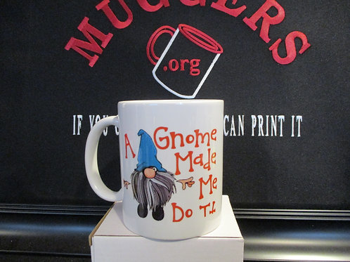 #967 A Gnome made me do it mug