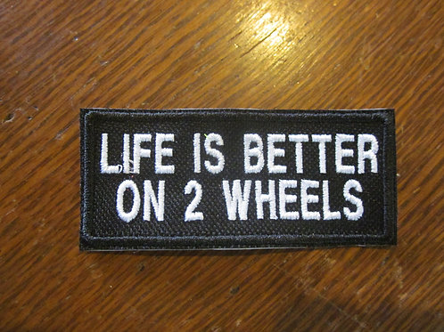LIFE IS BETTER ON TWO WHEELS PATCH