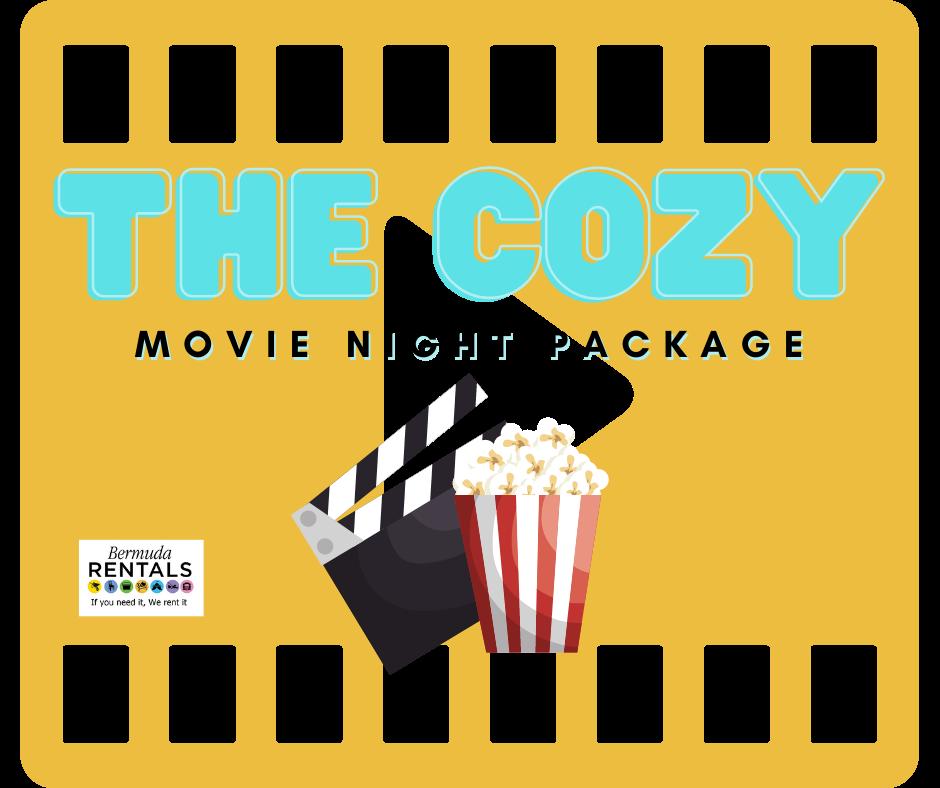 The Cozy Night Movie Package from Bermuda Rentals Ltd
