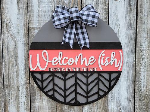 Welcome (ish) Funny Round Door Hanger Craft