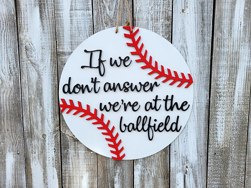 If we don't answer we're at the ballfield Baseball Round Door Hanger Craft