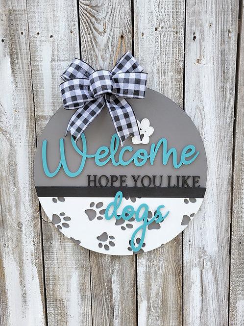 Welcome Hope You Like Dogs Round Door Hanger Craft