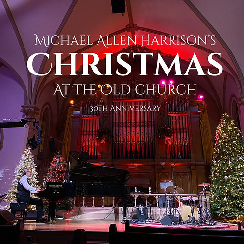 Christmas At The Old Church 30th Anniversary CD