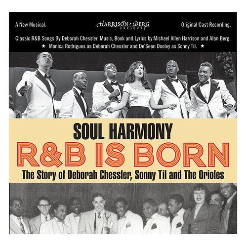 Soul Harmony - R & B Is Born Double CD Cast album