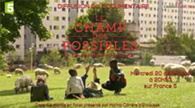 «LE CHAMP DES POSSIBLES», documentaire sur FRANCE 5