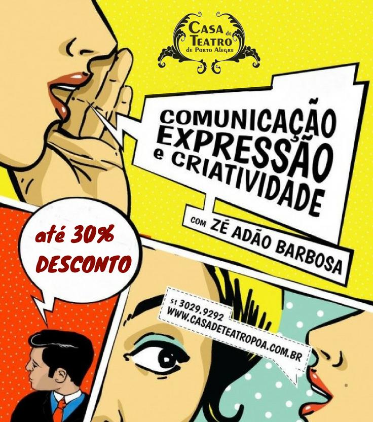 Comunicação, Expressão e Criatividade com Zé Adão Barbosa na Casa de Teatro de Porto Alegre