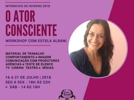 O ATOR CONSCIENTE - Workshop com Estela Albani