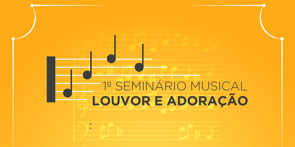 1º Seminário Musical Louvor e Adoração