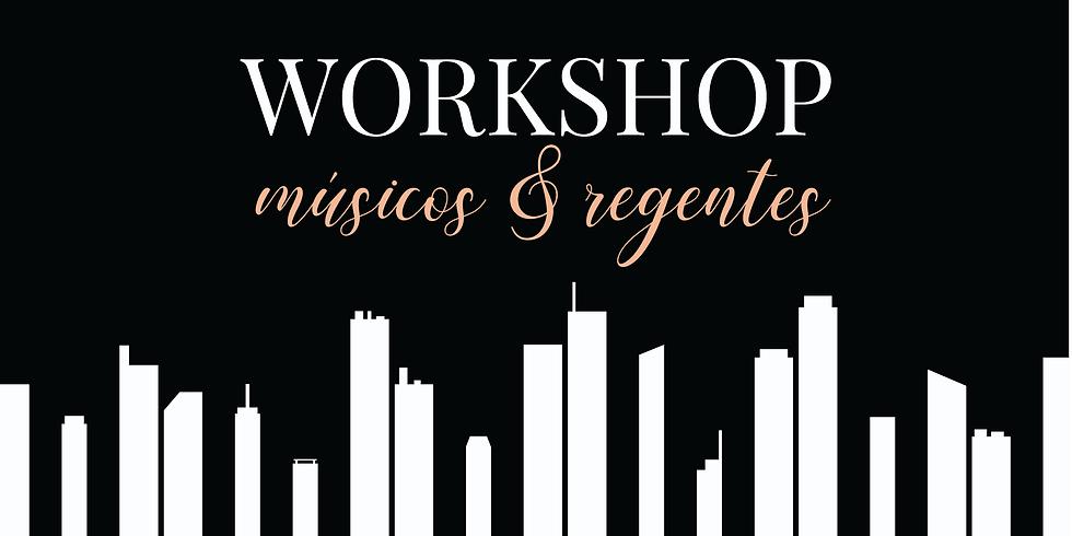 Workshop | Músicos e Regentes