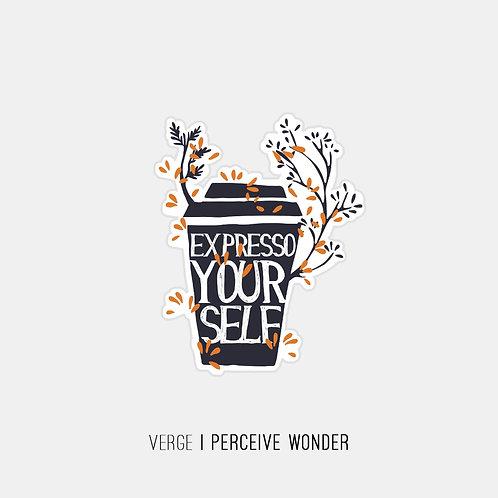 Expresso Your Self Sticker