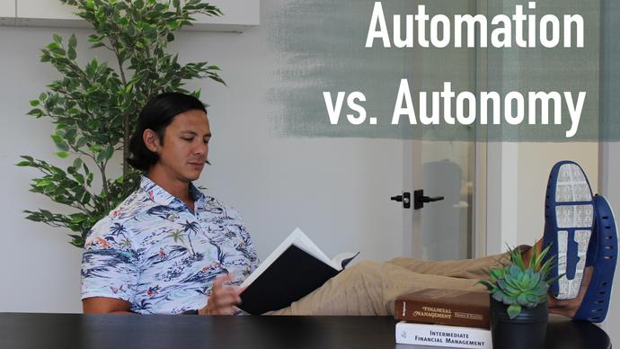 Automation vs. Autonomy