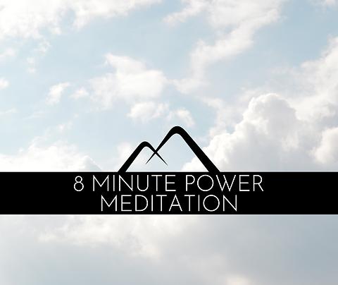 8 Minute Power Meditation