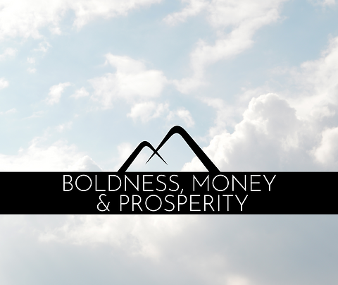 Boldness, Money & Prosperity