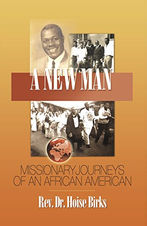 A New Man: Missionary Journeys of an African American, by Hoise Birks