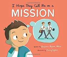 I Hope They Call Me on a Mission by Corey Egbert and Benjamin Hyrum White