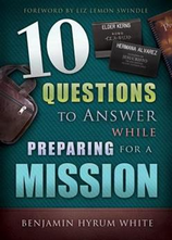 10 Questions to Anser While Preparing for a Mission