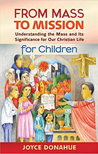 From Mass to Mission: Understanding the Mass and Its Significance for Our Christian Life for Children