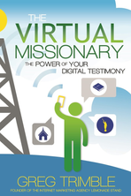 The Virtual Missionary The Power of Your Digital Testimony