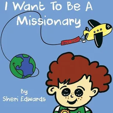 I Want To Be A Missionary [Book]