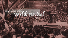 The Message of the Welsh Revival Part 1: Confess Sin