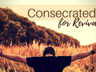 Consecrated for Revival
