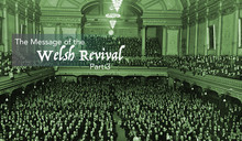 The Message of the Welsh Revival Part 3:  Instant Obedience