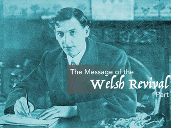 The Message of the Welsh Revival Part 2:  If in doubt, remove it.