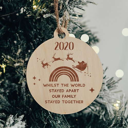 'Whilst The World Stayed Apart Our Family Stayed Together' Christmas 2020 Bauble