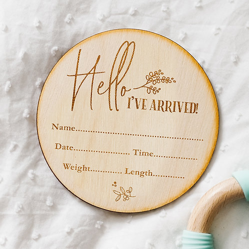 Hello I've Arrived! New Baby Birth Announcement Plaque with Floral Design